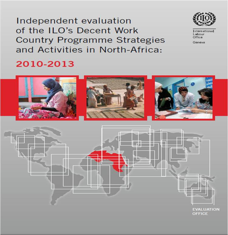 Independent Evaluation of the ILO's Decent Work Country Programme Strategies and Activities in North-Africa: 2010-2013